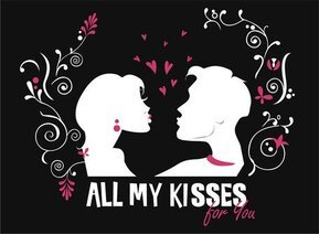 To give you all my kisses