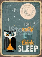 Retro metal sign ' I can't smile, hope, think sleep'