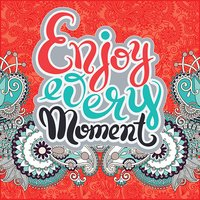 handwriting lettering inscription Enjoy every moment motivation