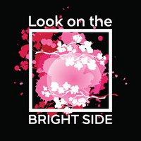 Look on the bright side. T-shirt print with slogan