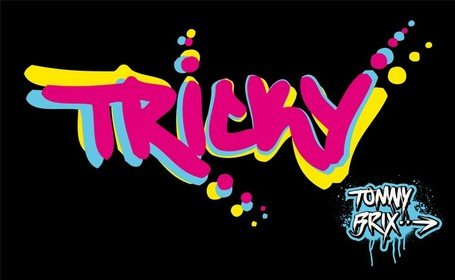 Tricky - conception Tommy Brix